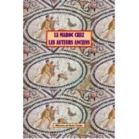 Le Maroc chez les auteurs anciens