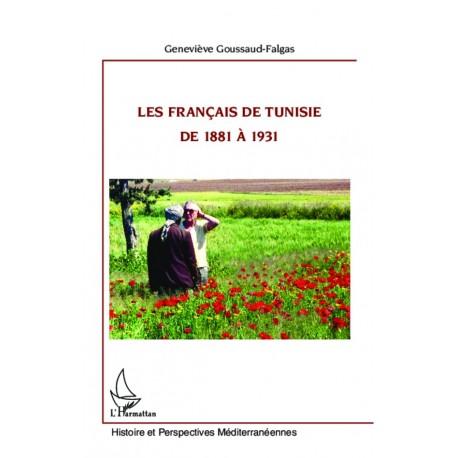 Les Français de Tunise de 1881 à 1931
