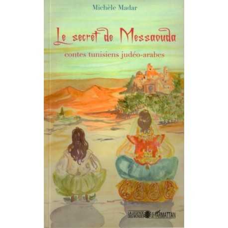 Le secret de Messaouda - Contes tunisiens judéo-arabes