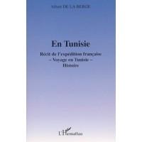 En Tunisie - Récit de l'expédition française
