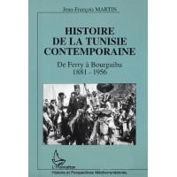 Histoire de la Tunisie contemporaine - De Ferry à Bourguiba 1881-1956