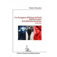 Les Européens d'Afrique du Nord dans les armées de la libération française (1942-1945)