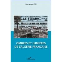 Ombres et lumières de l'Algérie française
