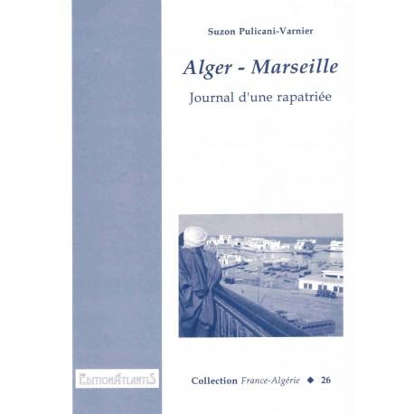 Alger – Marseille. Journal d'une rapatriée