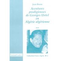 Aventures prodigieuses de Georges Untel en Algérie algérienne