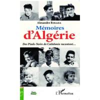 Mémoires d'Algérie. Des Pieds-Noirs de Calédonie racontent...