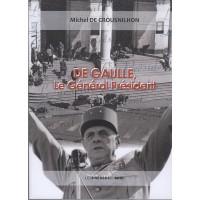 De Gaulle, le Général Président