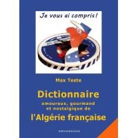 Dictionnaire amoureux, gourmand et nostalgique de l'Algérie française