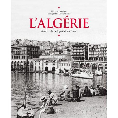 L'Algérie à travers la carte postale ancienne