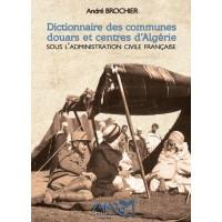 Dictionnaire des communes, douars et centres d'Algérie sous l'administration civile française