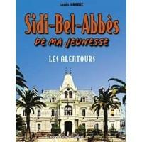 Sidi-bel-Abbès de ma jeunesse (Les alentours)