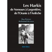 Les Harkis, de Nemours à Largentière, de l'Oranie à l'Ardèche