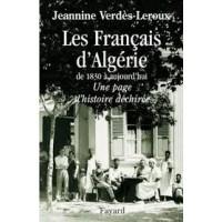 Les Français d'Algérie de 1830 à aujourd'hui - Une page d'histoire déchirée