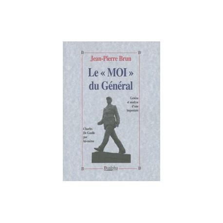 """le """"Moi"""" du Général"""