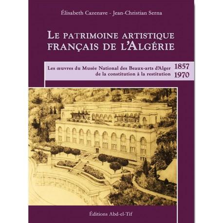 Le Patrimoine artistique français de l'Algérie