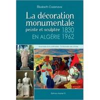 La décoration monumentale peinte et sculptée en Algérie 1830-1962