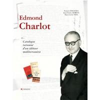 Edmond Charlot, Catalogue raisonné d'un éditeur méditerranéen