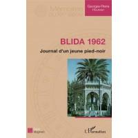 Blida 1962 - Journal d'un jeune Pied-Noir