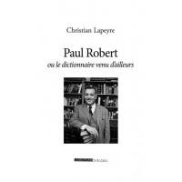 Paul Robert ou un dictionnaire venu d'ailleurs