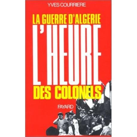 La Guerre d'Algérie T III: L'Heure des Colonels