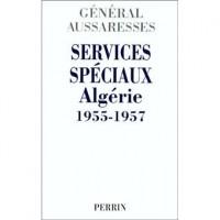 Services spéciaux Algérie 1955-1957