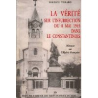 La Vérité sur l'insurrection du 8 mai 1945 dans le Constantinois