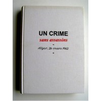 Un Crime sans assassins - Alger: 26 mars 1962