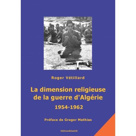 La dimension religieuse de la guerre d'Algérie (1954-1962). Prémices et conséquences.