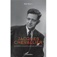 Jacques Chevallier - Les fidélités successives du dernier maire d'Alger