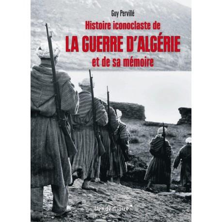 Histoire icnoclaste de la guerre d'Algérie