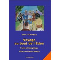 Voyage au bout de l'Eden (Conte philosophique)