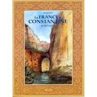 La France à Constantine 1837 à 1900 - Tome 1