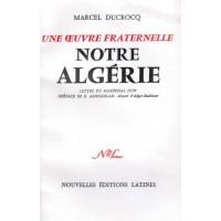 Une oeuvre fraternelle, Notre Algérie