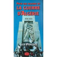 Pour une histoire de la guerre d'Algérie (1830-1930)
