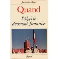 Quand l'Algérie devenait française
