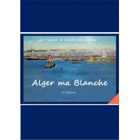 Alger, ma blanche