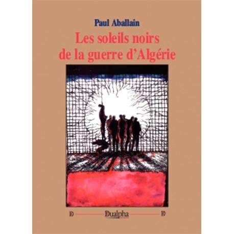 Les soleils noirs de la guerre d'Algérie
