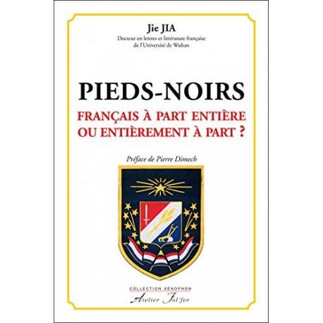 PIEDS-NOIRS. Français à part entière ou entièrement à part ?