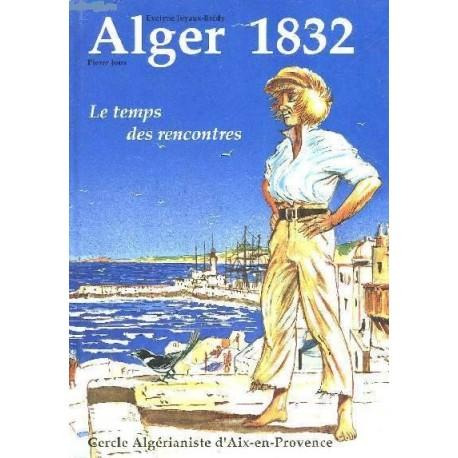 """Alger 1832, Le temps des rencontres (Tome 1 de BD """"La Famille Dieudonné en Algérie"""")"""