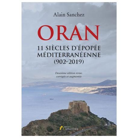 ORAN - 11 siècles d'épopée méditerranéenne (902-2019)