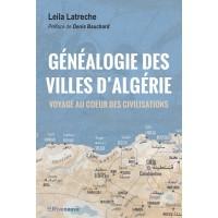 Généalogie des villes d'Algérie. Voyage au coeur des civilisations.