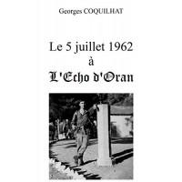Le 5 juillet 1962 à l'Echo d'Oran