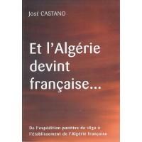Et l'Algérie devint française...