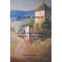 Le cri du chacal ou le récit d'une vie dans l'Algérie d'autrefois