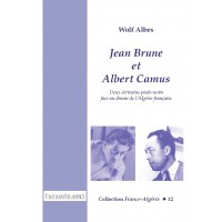 Jean Brune et Albert Camus. Deux écrivains pieds-noirs face à la guerre d'Algérie