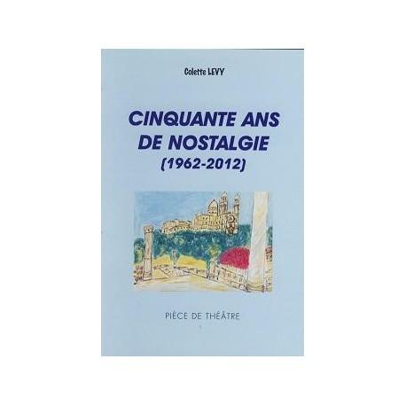 Cinquante ans de nostalgie (1962-2012)