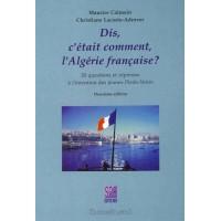Dis, c'était comment, l'Algérie française?