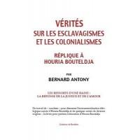 Vérités sur les esclavagismes et les colonialismes. Réplique à Houria Bouteldja.