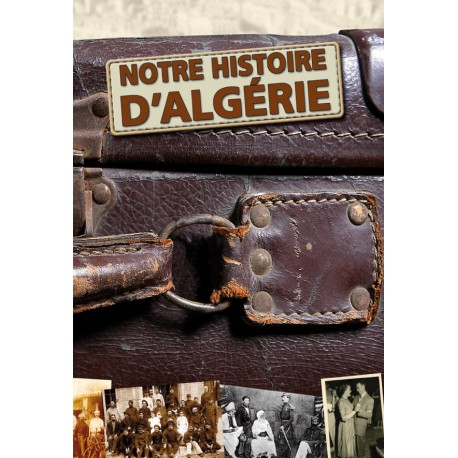 Notre histoire d'Algérie