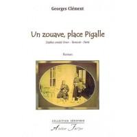 Un zouave, place Pigalle. Destins croisés Oran - Varsovie - Paris